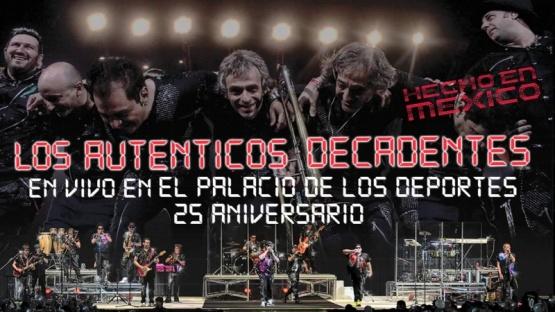Los Auténticos Decadentes - Hecho en México, en vivo.